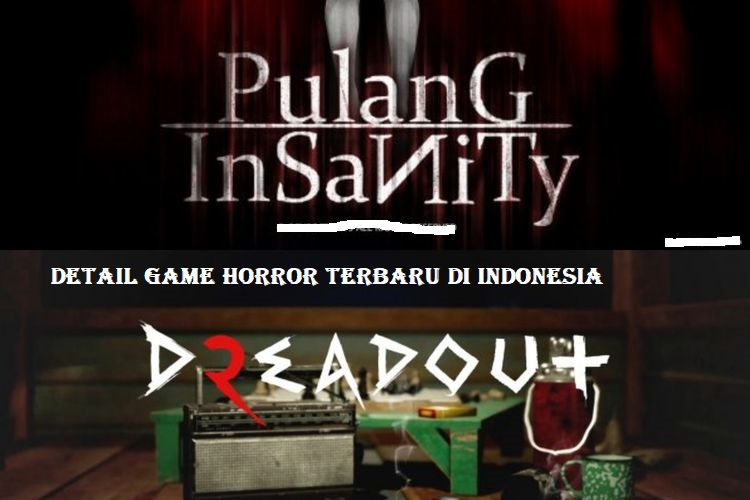 Detail Game Horror Terbaru Di Indonesia