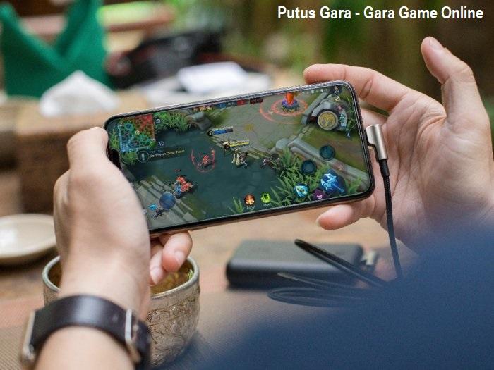 Putus Gara – Gara Game Online